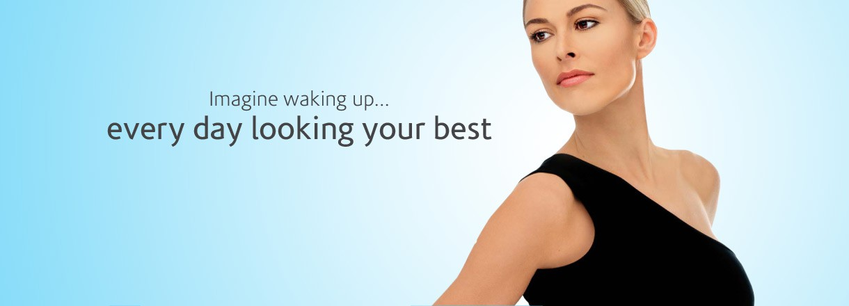 Imagine waking up every day looking your best